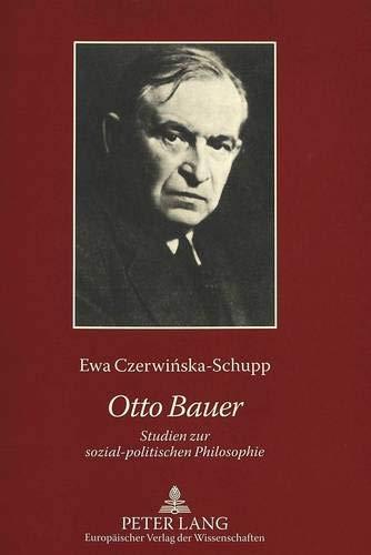 Otto Bauer: Studien zur sozial-politischen Philosophie