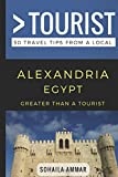 Greater Than a Tourist- Alexandria Egypt: 50 Travel Tips from a Local