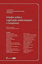 Estudos Sobre A Legislação Anticorrupção E Compliance - 2021