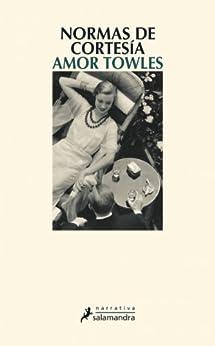Normas de cortesía (Spanish Edition) by [Amor Towles]