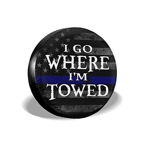 YZ-MAMU I Go Where I'm Towed Spare Tire Cover Waterproof Dust-Proof for Jeep Trailer RV SUV Truck and Other Vehicles (I Go Where I'm Towed 5, 15 inch)
