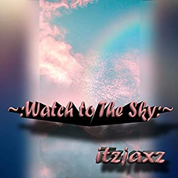 Watch To The Sky