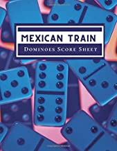 """Mexican Train Dominoes Score Sheet: Game Score Record Keeper Book, Scorekeeping Pads, Scoring Sheet, Indoor Games recorder Notebook Gifts for Friends, ... 8.5""""x11"""", 120 pages. (Dominoes Scorebook)"""