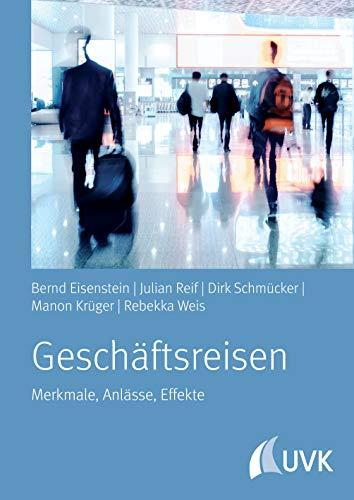 Geschäftsreisen: Merkmale, Anlässe, Effekte