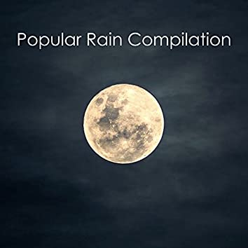 #17 Popular Rain Songs - Great for Sleeping, Yoga, Studying or Meditation