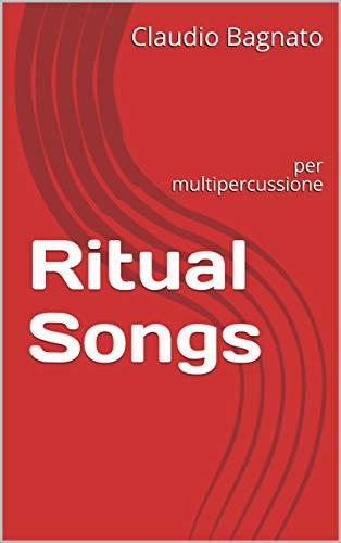 Ritual Songs: per multipercussione