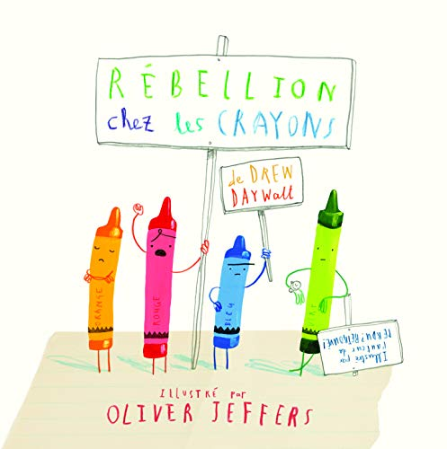 Rebellion chez les crayons ; French edition of The Day the Crayons Quit (KALEIDOSCOPE)