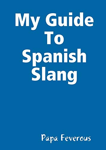 My Guide To Spanish Slang