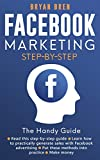 Facebook Marketing Step-by-Step: The Guide To Facebook Advertising That Will Teach You How To Sell...