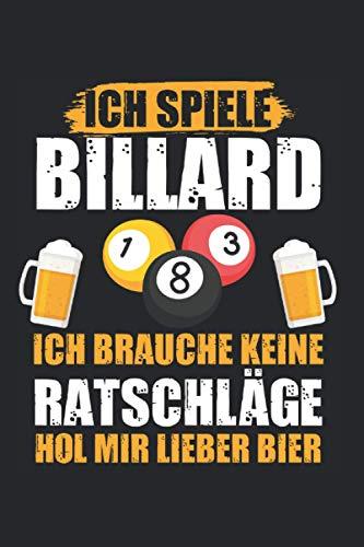 Ich spiele Billard ich brauche keine Ratschläge hol mir lieber Bier: Billard Billardspieler Scorebook Notizbuch Tagebuch Liniert A5 6x9 Zoll Logbuch Planer Geschenk