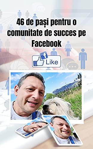 46 de Pași Corecți pentru o Comunitate de Succes pe Facebook (Romansh Edition)