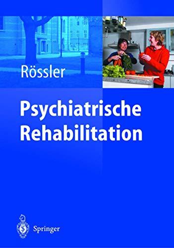 Psychiatrische Rehabilitation: Unter Mitarbeit von Ch. Lauber