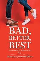 Bad, Better, Best: Women and Men in Relationship