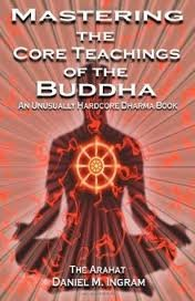 Mastering the Core Teachings of the Buddha Publisher: Aeon Books