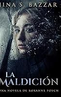 La Maldición - Una novela de Roxanne Fosch: Edición de Letra Grande en Tapa dura