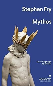 Mythos: Los Mitos Griegos Revisitados (Argumentos nº 533) PDF EPUB Gratis descargar completo