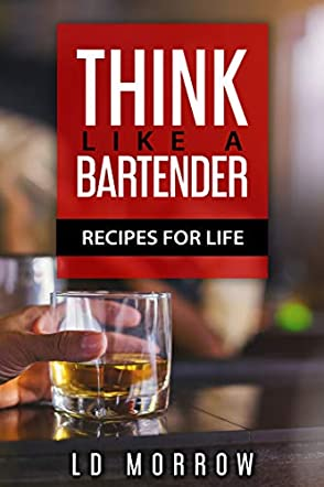 Think Like A Bartender