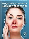 Prevenção e Manejo das Complicações em Harmonização Facial