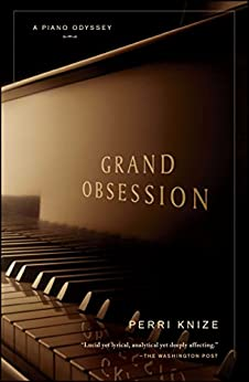 Grand Obsession: A Piano Odyssey by [Perri Knize]