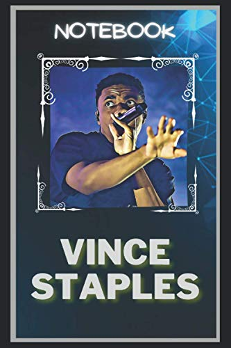 Vince Staples Notebook: A Multipupose and High Quality Notebook That Can Be used as a Journal. (110+ Pages, 6 x 9, Lined)
