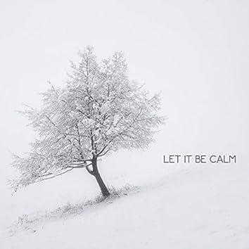 Let It Be Calm