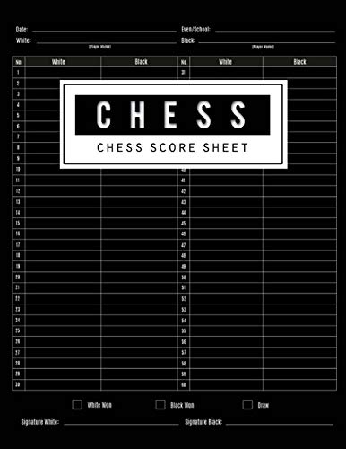 Chess Score Sheet: Chess Game Record Keeper Book, Chess Scoresheet, Chess Score Card, Chess Writing Note, Informal or Tournament play, Tracks one game with as many as 60 moves, 100 Pages