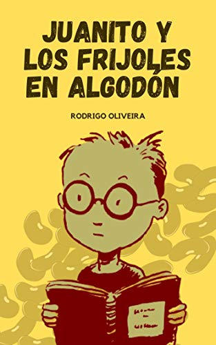 Juanito y Los Frijoles en Algodón: Vacaciones de Verano - Edición Ilustrada...