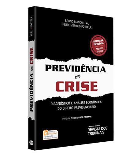 Previdência em Crise. Diagnóstico e Análise Econômica do Direito Previdenciário