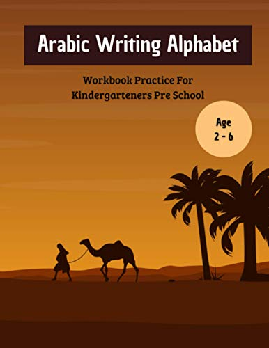 Compare Textbook Prices for Arabic Writing Alphabet: Workbook Practice For Kindergarteners Pre School: Age 2 to 6 - LEVEL 1 arabic alphabet for kids  ISBN 9798735386315 by El ganfoud, Marouane