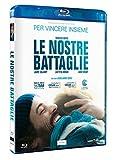 Le Nostre Battaglie ( Blu Ray)