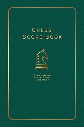 Chess Scorebook: Chess Game Score Sheet Log Book for Chess Players - Green