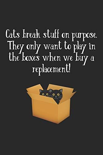 Cats Break Stuff On Purpose: Katzen Zerstören Dinge Mit Absicht. Notizbuch / Tagebuch / Heft mit Karierten Seiten. Notizheft mit Weißen Karo Seiten, ... Planer für Termine oder To-Do-Liste.