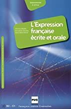 L' expression francaise ecrite et orale, Exercices pour etudiants etrangers de niveau avance