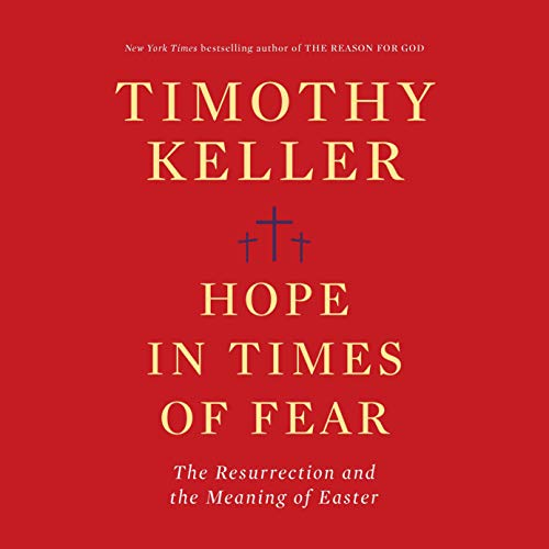 Hope in Times of Fear: The Resurrection and the Meaning of Easter