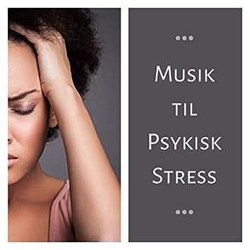 Musik til Psykisk Stress: Sange til Følelsesmæssigt Velvære