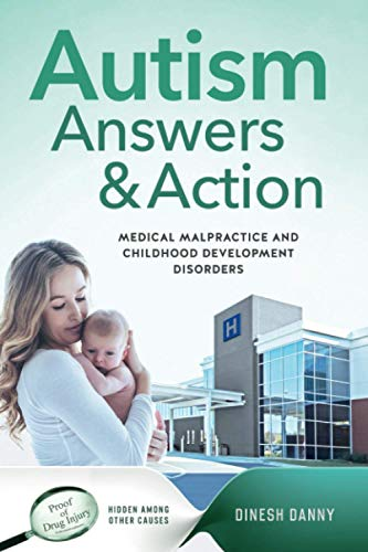 Compare Textbook Prices for Autism Answers & Action: Medical Malpractice and Childhood Development Disorders  ISBN 9781736604700 by Danny, Dinesh