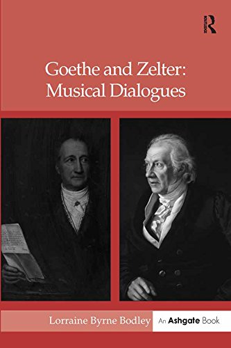 Goethe and Zelter: Musical Dialogues (English Edition)