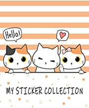 Hello! MY STICKER COLLECTION: Sweet Cat & Kitten Fun Children Family Activity Books, Ultimate Blank Permanent Stickers Book to put stickers in and ... Album (Creative Kids Journal Album)