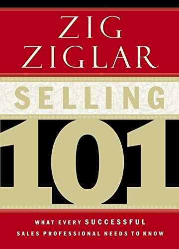 Compare Textbook Prices for Selling 101: What Every Successful Sales Professional Needs to Know 3.4.2003 Edition ISBN 9780785264811 by Ziglar, Zig