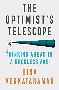 The Optimist's Telescope: Thinking Ahead in a Reckless Age from Riverhead Books