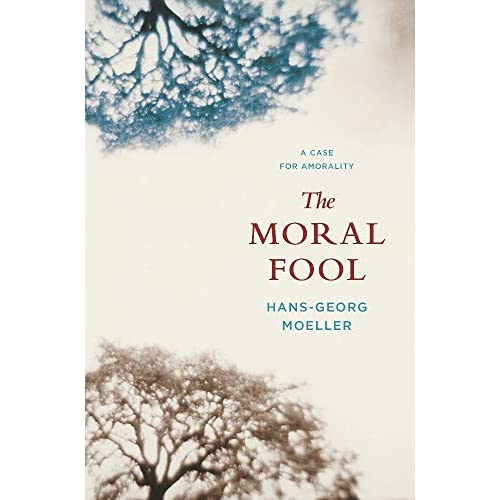 The Moral Fool: A Case for Amorality (English Edition)