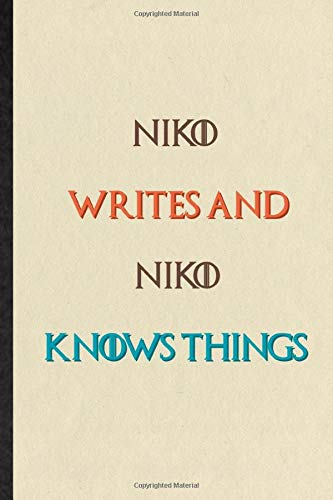 Niko Writes And Niko Knows Things: Practical Blank Lined Personalized First Name Notebook/ Journal, Appreciation Gratitude Thank You Graduation Souvenir Gag Gift, Stylish Sayings Graphic