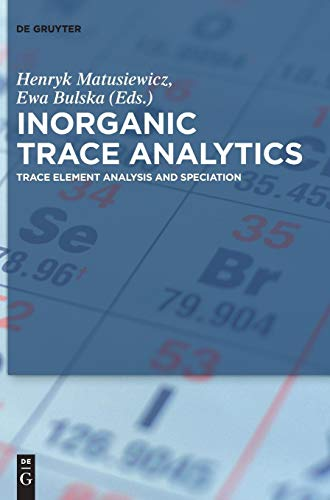 Inorganic Trace Analytics: Trace Element Analysis and Speciation