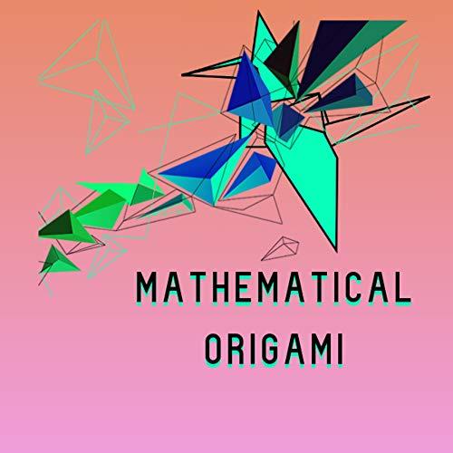 Mathematical Origami (English Edition)