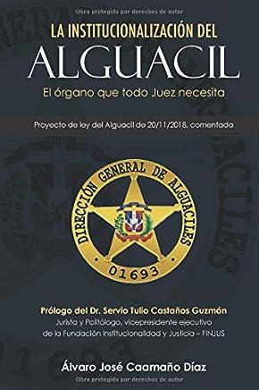 La Institucionalización del Alguacil: El órgano que todo juez necesita