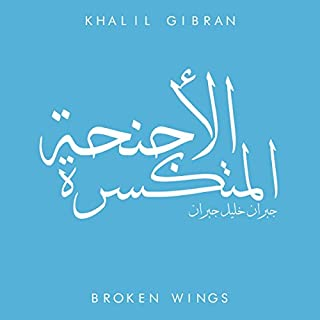 The Broken Wings                   Written by:                                                                                                                                 Khalil Gibran                               Narrated by:                                                                                                                                 Ismail Yaghi                      Length: 3 hrs and 30 mins     Not rated yet     Overall 0.0
