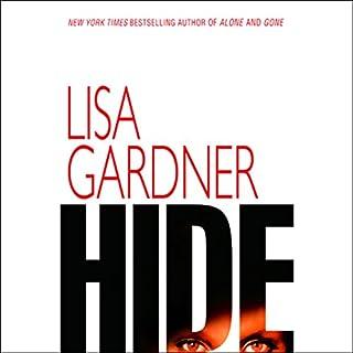 Hide                   De :                                                                                                                                 Lisa Gardner                               Lu par :                                                                                                                                 Maggi-Meg Reed                      Durée : 5 h et 6 min     1 notation     Global 3,0