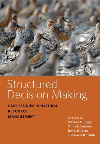 Compare Textbook Prices for Structured Decision Making: Case Studies in Natural Resource Management Wildlife Management and Conservation 4/1 Edition ISBN 9781421437569 by Smith, David R.,Runge, Michael C.,Converse, Sarah J.,Lyons, James E.