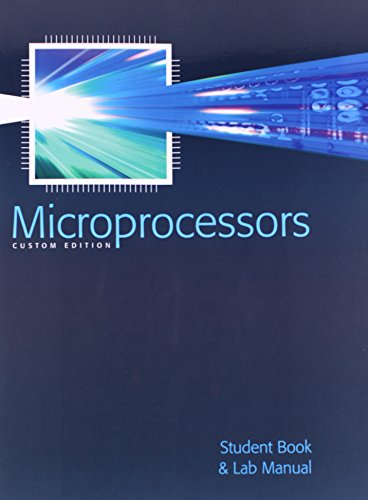 """Compare Textbook Prices for Microprocessors: Student Book and Lab Manual CUSTOM EDITION - Stated on title page: Excerpts taken from The 8051 Microcontroller and Embedded Systems Using Assembly and C. Second Edition by Muhammad Ali Mazidi, Janice Gillispie Mazidi, and Rolin D. McKinlay.""""  ISBN 9780558198763 by Muhammad Ali Mazidi, Janice Gillispie Mazidi, and Rolin D. McKinlay."""""""