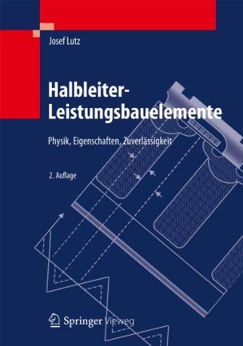 Halbleiter-Leistungsbauelemente: Physik, Eigenschaften, Zuverlässigkeit